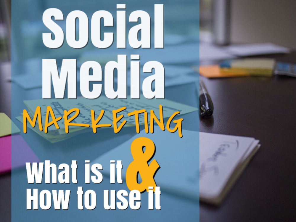 Social Media Marketing What Is it & How To Use It