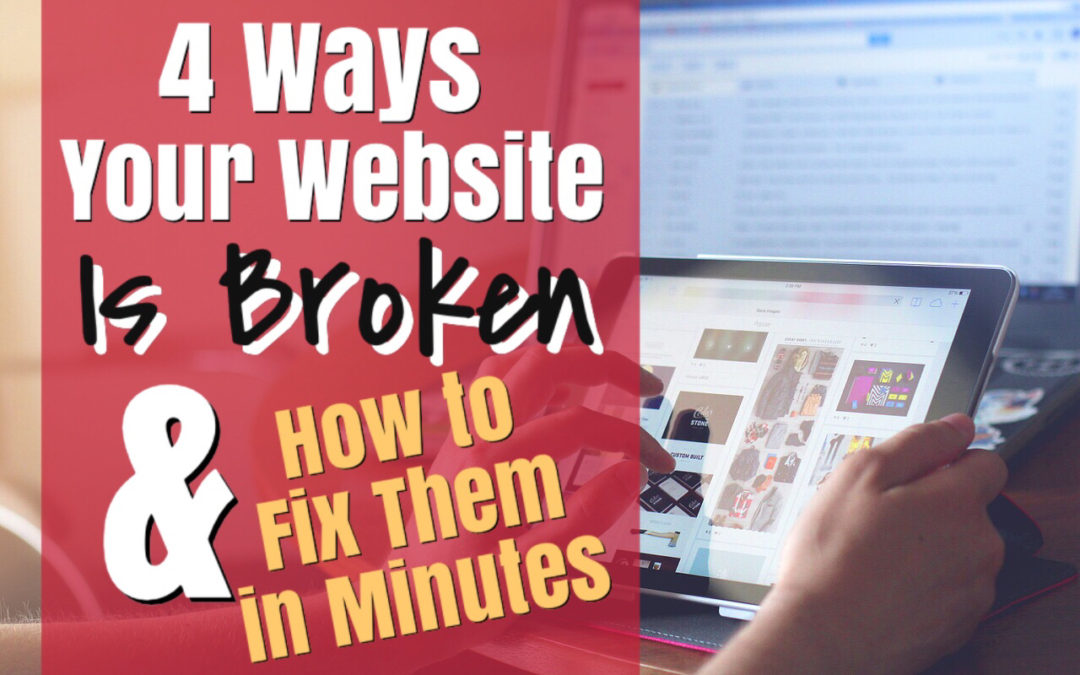 4 Ways Your Website Is Broken