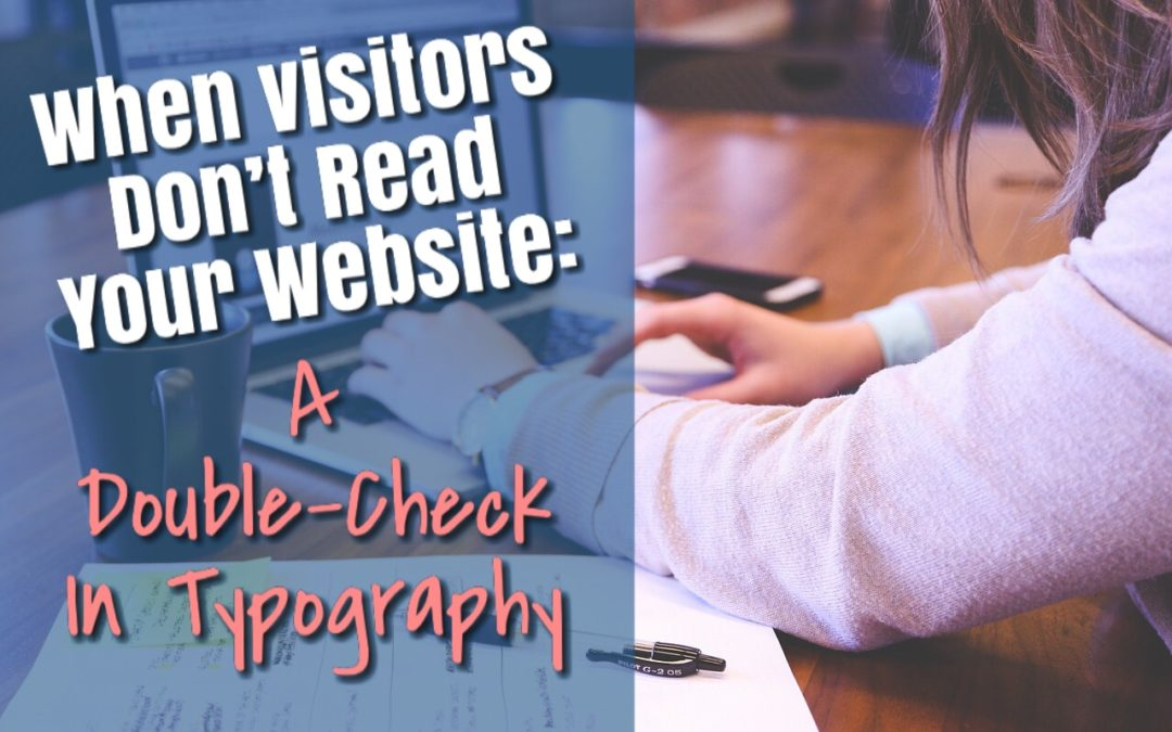 When Visitors Don't Read: A Double Check in Typography